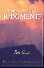 Who's Afraid of the Judgment?: The Good News about Christ's Work in the Heavenly Sanctuary