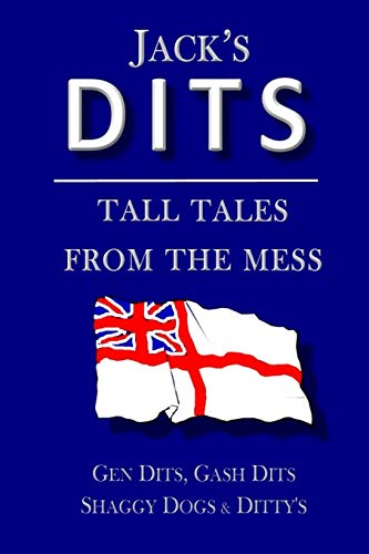 Jack's Dits: Tall tales from the mess