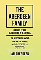 The Aberdeen Family: Our 200 Years As Refugees in Australia