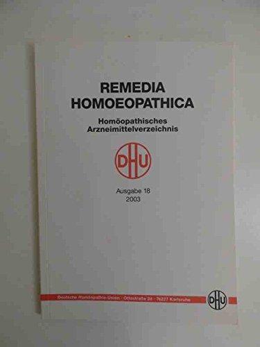 Remedia Homoeopathica. Homöopathisches Arzneimittelverzeichnis. Ausgabe 18 / 2003.