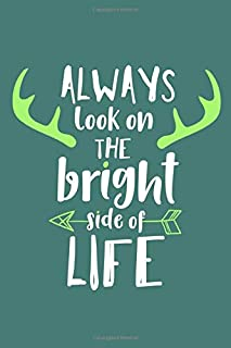 Always Look On The Bright Side Of Life: Blank Lined Notebook Journal: Camping Camper Gift Hunting Presents For Husband Wif...