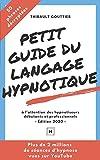 Petit guide du langage hypnotique: À l'attention des hypnotiseurs débutants et...