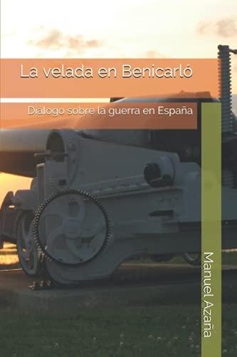 La velada en Benicarló: Diálogo sobre la guerra en España