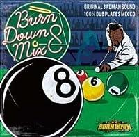 Burn Down Mix 8