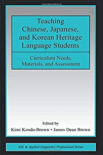 Teaching Chinese, Japanese, and Korean Heritage Language Students (ESL & Applied Linguistics Professional Series)
