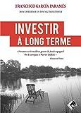 Investir à long terme : Mon expérience en tant qu'investisseur