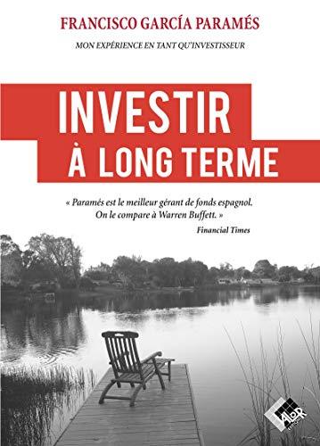 Investir à long terme : Mon expérience en tant qu'investisseur (Livres d'investissement)