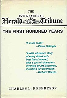 The International Herald Tribune: The First Hundred Years