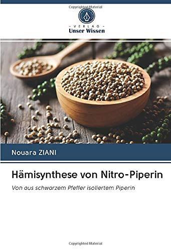 Hämisynthese von Nitro-Piperin: Von aus schwarzem Pfeffer isoliertem Piperin