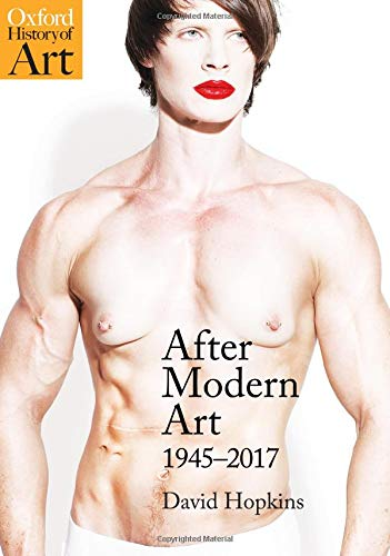 After Modern Art: 1945-2017 (Oxford History of Art)