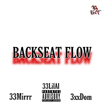 Backseat Flow (feat. 3xxDom & 33LilAl)