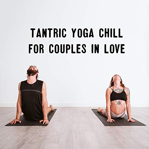 Tantric Yoga Chill for Couples in Love