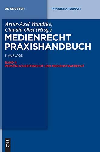 Medienrecht: Persönlichkeitsrecht und Medienstrafrecht (De Gruyter Praxishandbuch)