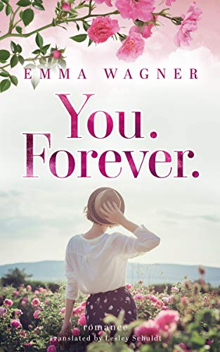 You. Forever. by [Emma Wagner, Lesley Schuldt]