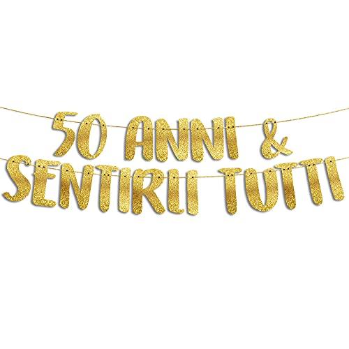 50 & Sentirli Tutti - Decorazioni 50 Anni Compleanno - 50 Anni Gadget Divertenti - Decorazioni per Feste - Striscione Oro
