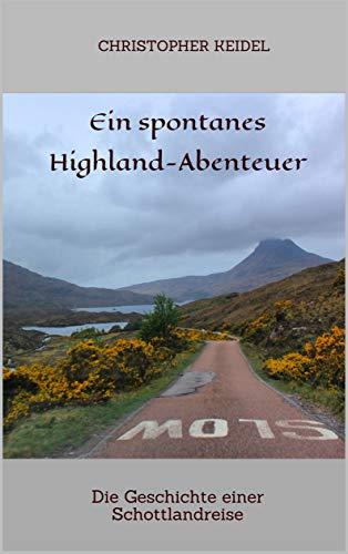 Ein spontanes Highland-Abenteuer: Die Geschichte einer Schottlandreise