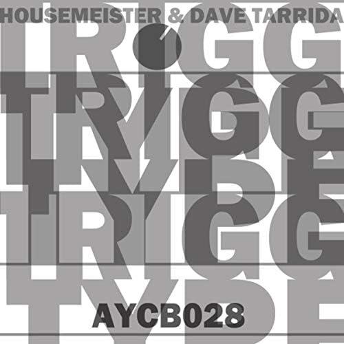 Housemeister & Dave Tarrida