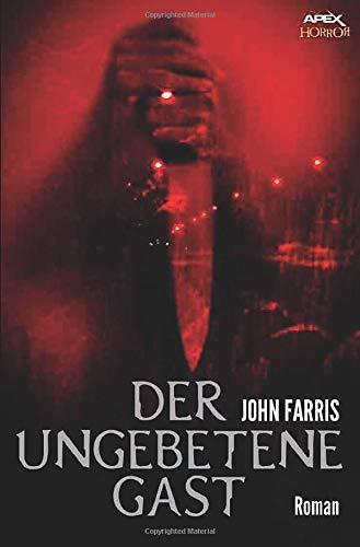 DER UNGEBETENE GAST: Ein Horror-Roman