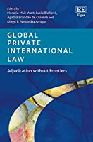 Global Private International Law: Adjudication Without Frontiers