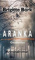 Aranka: Gnadenlos - Kriminalroman