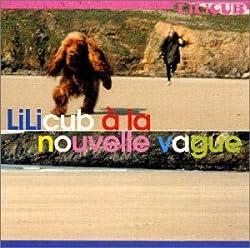 Lilicub a la Nouvelle Vague [Import]