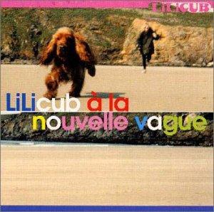 Lilicub a la Nouvelle Vague [Import allemand]