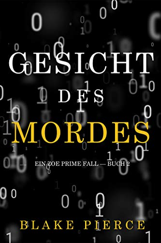Gesicht des Mordes (Ein Zoe Prime Fall — Buch 2)