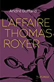 L'Affaire Thomas Royer (French Edition)