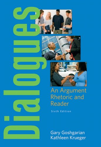 Dialogues: An Argument Rhetoric and Reader Value Package (includes MyCompLab NEW Student Access ) (6th Edition)