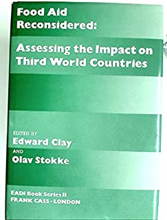 Food Aid Reconsidered: Assessing the Impact on Third World Countries (Eadi Book Series)