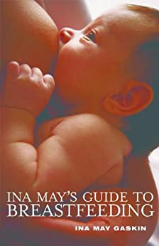 Ina May's Guide to Breastfeeding (English Edition) par [Ina May Gaskin]
