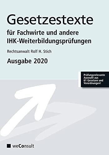 Gesetzestexte für Fachwirte und andere IHK-Weiterbildungsprüfungen: Ausgabe 2020