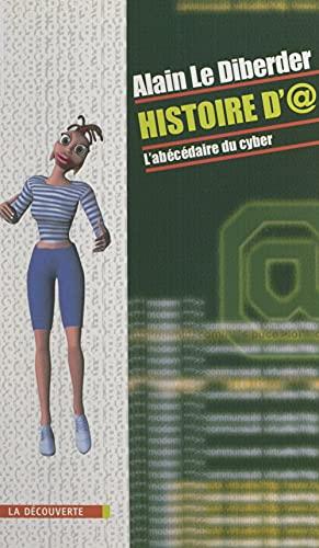 Histoire d'@: L'abécédaire du cyber (French Edition)