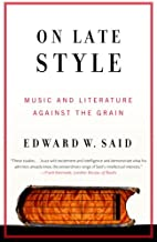 On Late Style: Music and Literature Against the Grain (English Edition)