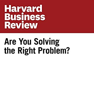 Couverture de Are You Solving the Right Problem? (Harvard Business Review)