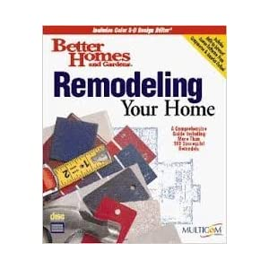 Remodeling Your Home by Better Homes and Gardens