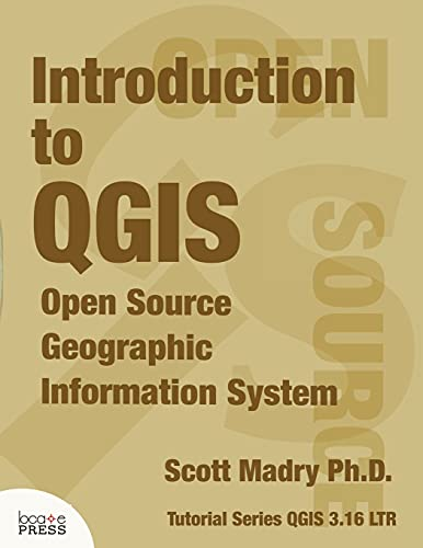 Introduction to QGIS: Open Source Geographic Information System