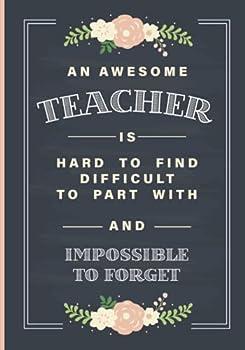 Teacher Notebook  An Awesome Teacher Is ~ Journal or Planner for Teacher Gift  Great for Teacher Appreciation/Thank You/Retirement/Year End Gift  Inspirational Notebooks for Teachers .