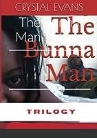 The Bunna Man Trilogy