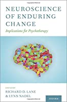 Neuroscience of Enduring Change: Implications for Psychotherapy