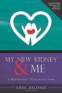 My New Kidney & Me: A PKD Patient's Transplant Story