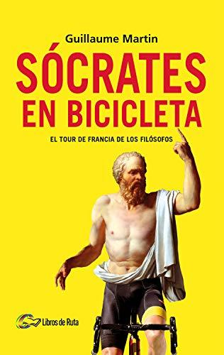 Sócrates en bicicleta: El Tour de Francia de los filósofos