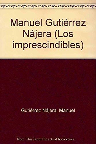 Manuel Gutiérrez Nájera (Los imprescindibles)