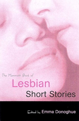 The Mammoth Book of Lesbian Short Stories (Mammoth Books)