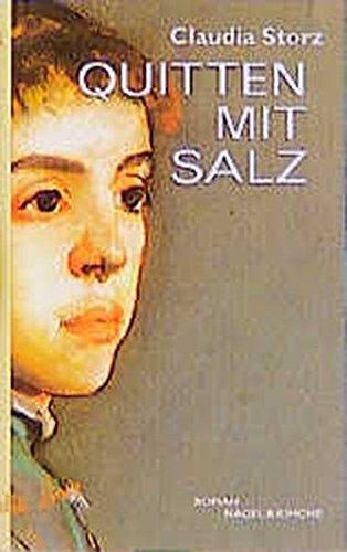 Quitten mit Salz: Roman