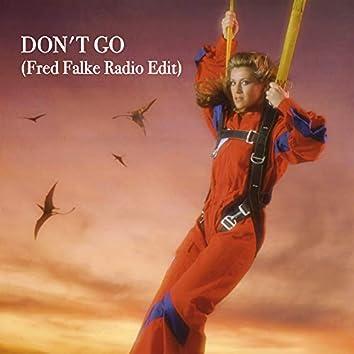 Don't Go (Fred Falke Radio Edit)