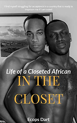 In The Closet: An Endless Pleasure (Life of a Closeted African Book 1) (English Edition)