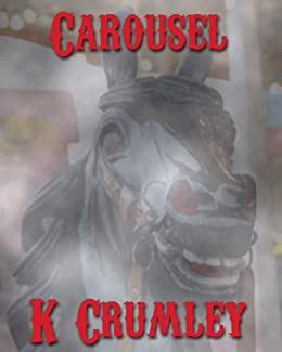 Carousel by [K. Crumley]