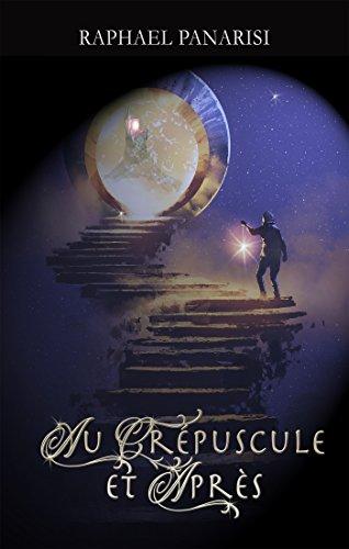 Au Crépuscule et Après (Fantastique) par [Raphaël Panarisi]