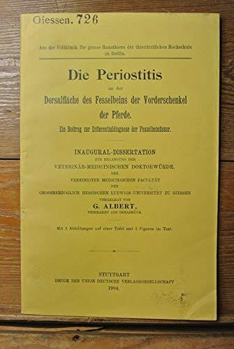 Die Periostitis an der Dorsalfläche des Fesselbeins der Vorderschenkel der Pferde. Ein Beitrag zur Differentialdiagnose der Fesselbeinfissur.